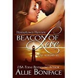 Beacon of Love: A Steamy Small Town Romantic Suspense (Hometown Heroes Series Book 1)