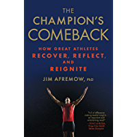 The Champion's Comeback: How Great Athletes Recover, Reflect, and Reignite (English Edition)