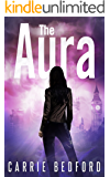 The Aura: A Kate Benedict Paranormal Mystery (The Kate Benedict Series Book 1)