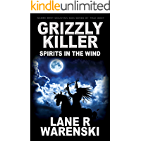 Grizzly Killer: Spirits In The Wind
