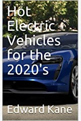Hot Electric Vehicles for the 2020's Kindle Edition