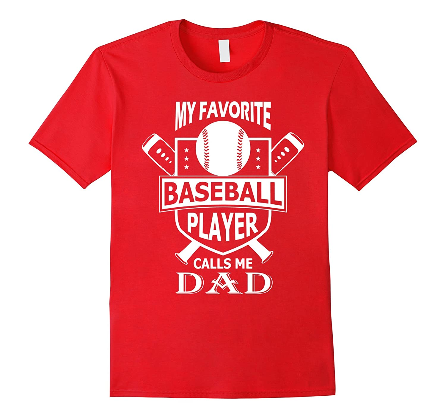 Mens My Favorite Baseball Player Calls Me DAD Shirt-TH
