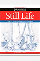 Essential Guide to Drawing: Still Life Kindle Edition