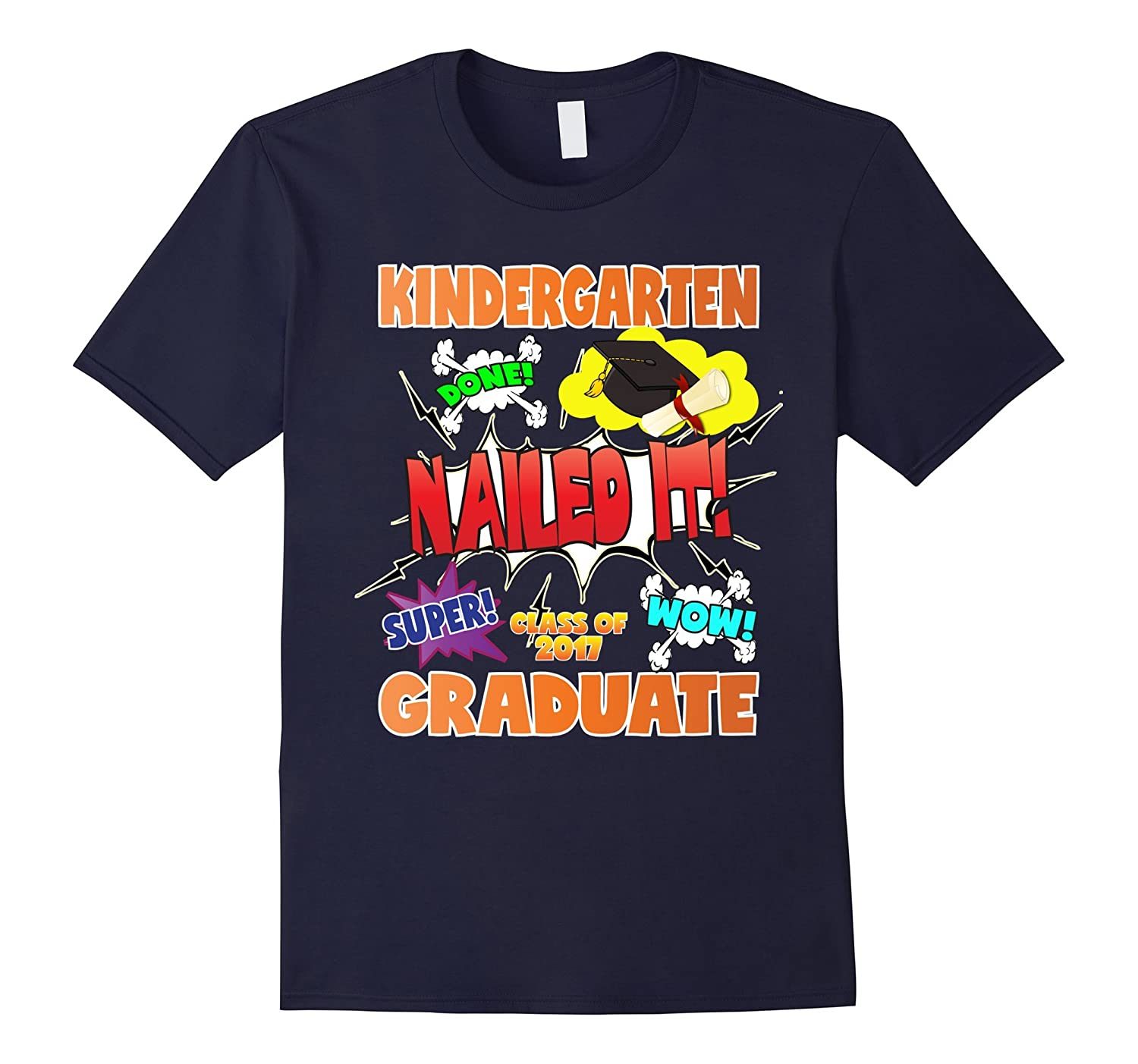 2017 Kindergarten Graduation Shirt Nailed It Cap Gown-TH