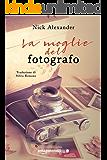 La moglie del fotografo (Italian Edition)