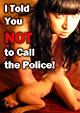 I Told You Not To Call The Police [DVD] [2010] [Region 1] [NTSC]