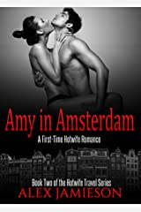 Amy in Amsterdam: A First-Time Interracial Hotwife Story (The Hotwife Travel Series Book 2) Kindle Edition
