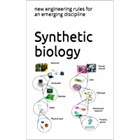 Synthetic biology: new engineering rules for an emerging discipline (English Edition)