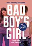 Amor loco nunca muere (Bad Boy's Girl 3) (Spanish Edition)