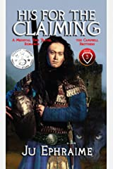 His For The Claiming:  A Medieval Time Travel Romance (Campbell Brothers Book 3) Kindle Edition