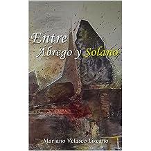 ENTRE ÁBREGO Y SOLANO (Cuentos nº 1) (Spanish Edition) Dec 24, 2016