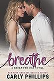 Breathe (Rosewood Bay Series Book 2)
