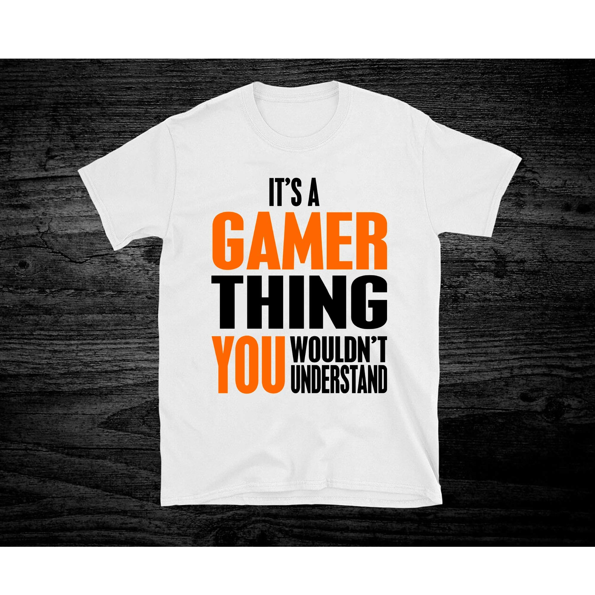 It S A Gamer Thing You Wouldn T Understand 52 For Men Women Unisex Shirts