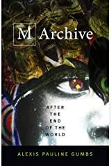 M Archive: After the End of the World Kindle Edition