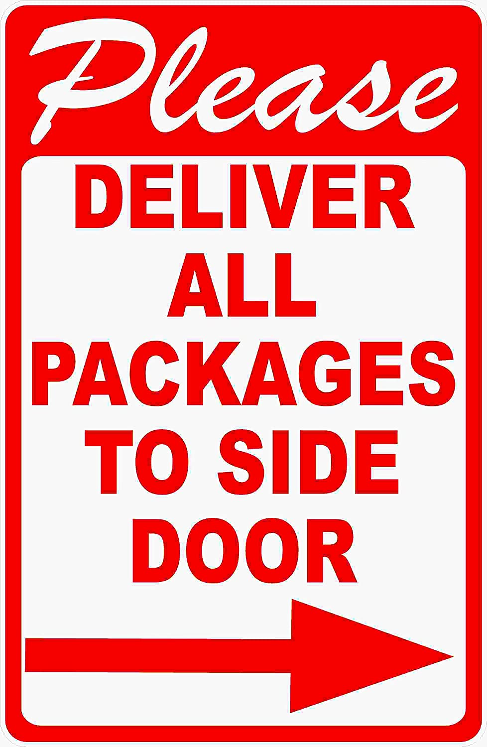Please Deliver All Packages to Side Door Sign w//Right Arrow 9x12 Metal. Free Bonus Gift w//Purchase Package Delivery Rules