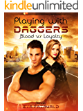 """Playing with daggers: Blood vs Loyalty (""""The Tidssons' Archives"""" Book 1)"""