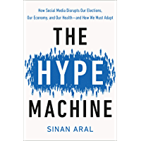 The Hype Machine: How Social Media Disrupts Our Elections, Our Economy, and Our Health--and How We Must Adapt (English…