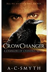 Crowchanger: A Changers of Chandris Novel Kindle Edition