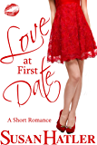 Love at First Date (Better Date than Never Series Book 1)