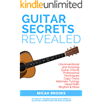 Guitar Secrets Revealed: Unconventional and Amazing Guitar Chords, Professional Techniques, Capo Tricks, Alternate… book cover