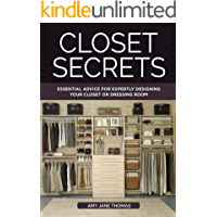 Closet Secrets: Essential Advice for Expertly Designing Your Closet or Dressing Room