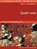 Llenguatge musical. Grau elemental. Quart Curs. El meu llibre de música (Llibres de Música)