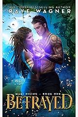 Betrayed (Magi Rising Book 1) Kindle Edition