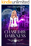 Chased by Darkness: A Paranormal Academy Romance: (Four Kings Academy Book 1)