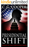 Presidential Shift: A Political Thriller (Corps Justice Book 4)
