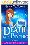 Death Of A Psychic: A Culinary Cozy Mystery With A Delicious Recipe (A Murder In Milburn Book 8)