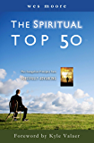 The Spiritual Top 50: A former atheist answers 50 of the top spiritual questions of our time