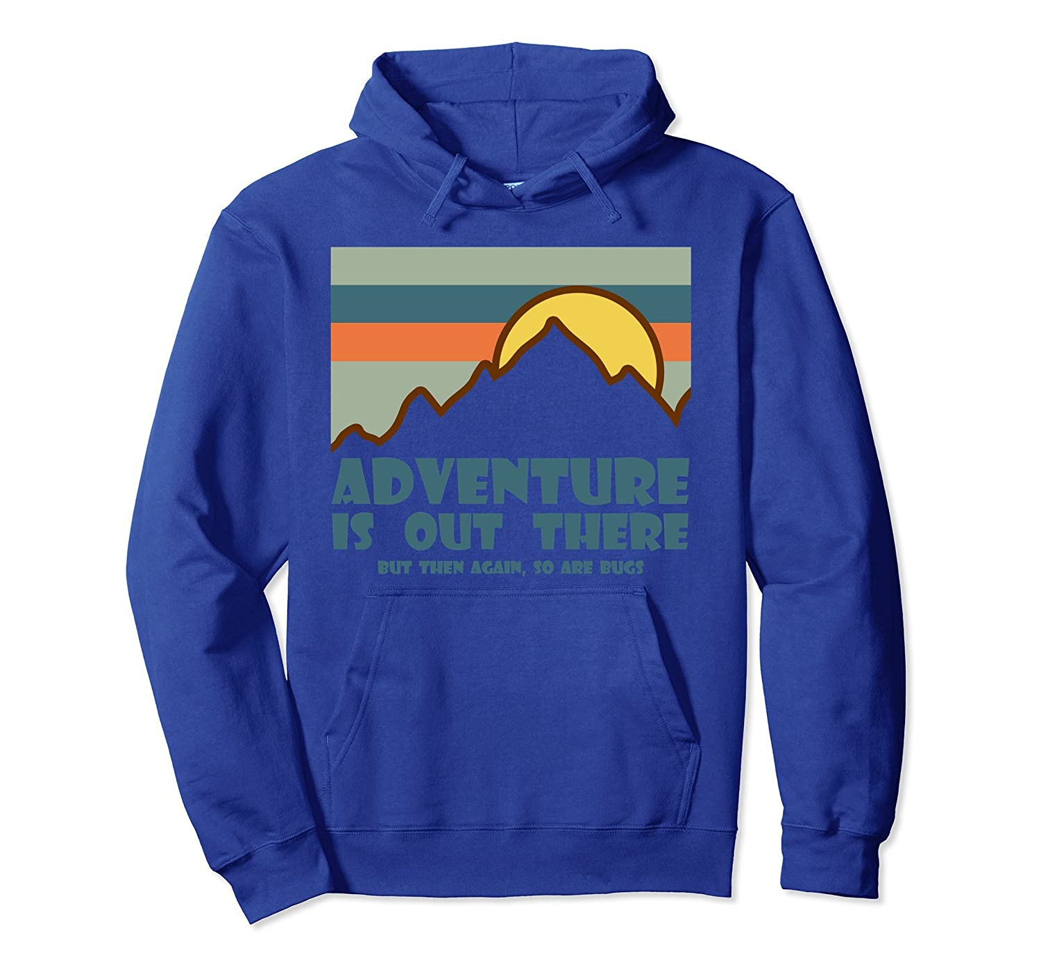 Adventure Is Out There But Then Again So Are Bugs-alottee gift
