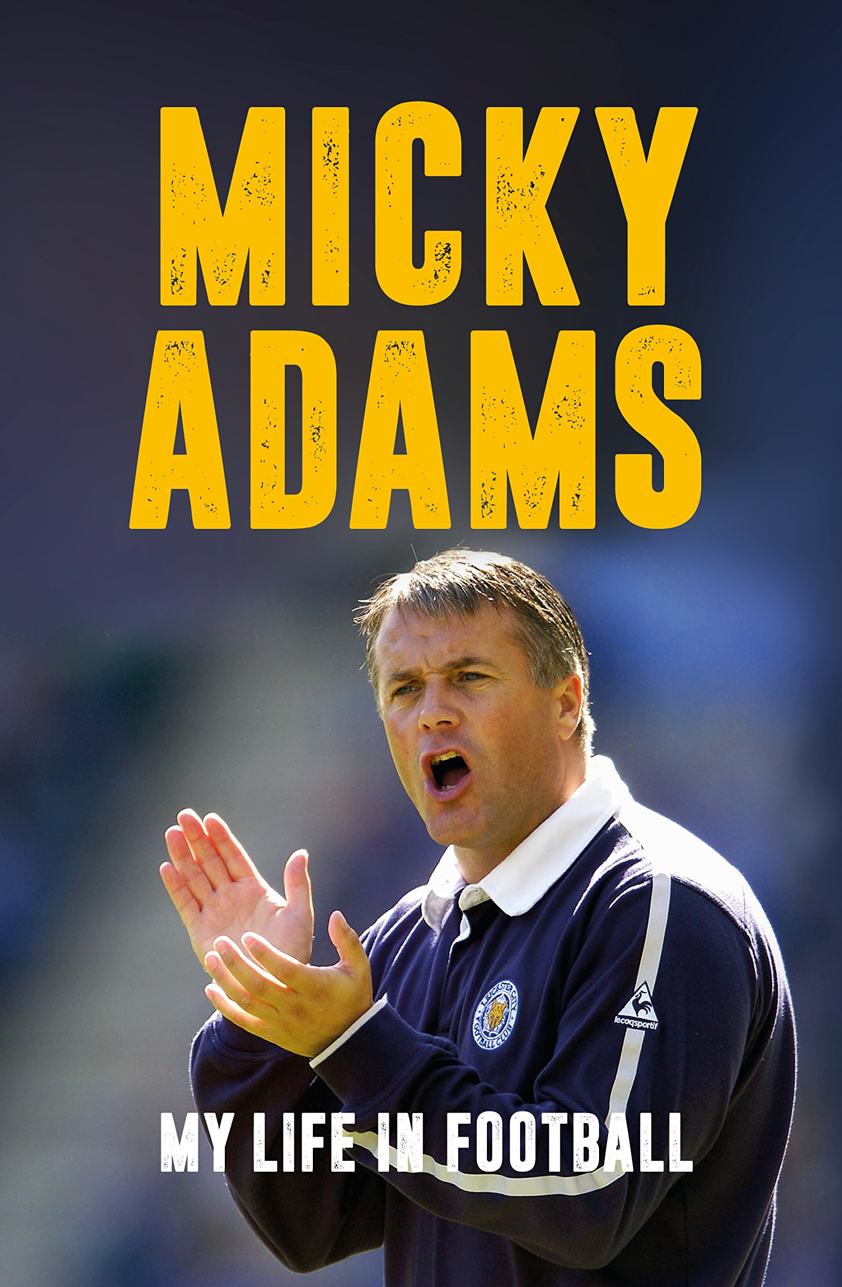 micky-adams-my-life-in-football