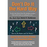 Don't Do It the Hard Way - 2020 Edition: Avoid the Seven Biggest Mistakes that Entrepreneurs Make (Uncle Ralph's Books for En
