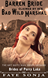Mail Order Bride: The Barren Bride Claimed By Her Bad Wild Marshal: The Not Quite Mail Order Husband (A Pioneer Western Romance: Brides OF Perry Lake Book3)