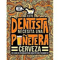 Este dentista necesita una puñetera cerveza: Un libro