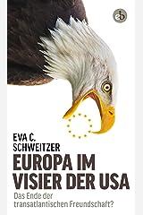 Europa im Visier der USA: Das Ende der transatlantischen Freundschaft? (German Edition) Kindle Edition