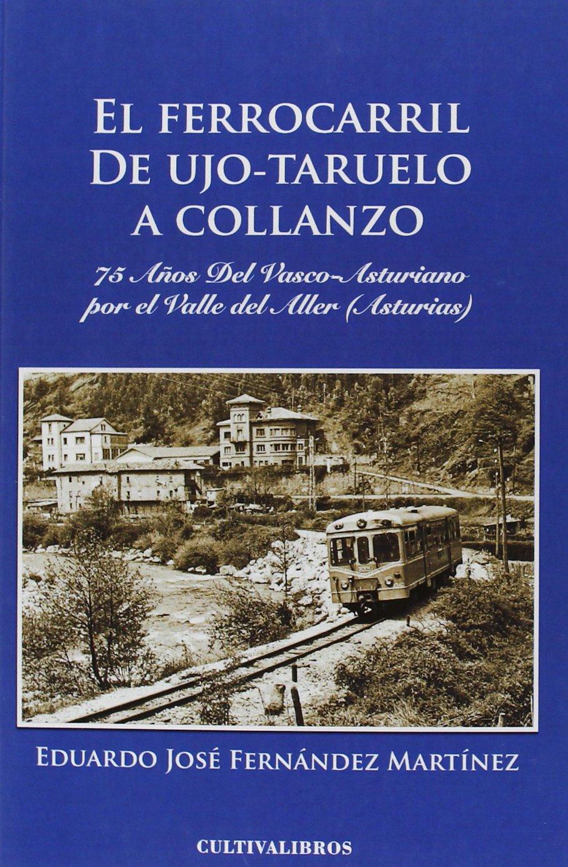 El Ferrocarril De Ujo-Tarue A Collanzo (Estudios): Amazon.es ...