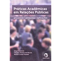 Práticas Acadêmicas em Relações Públicas. Processos. Pesquisas. Aplicações