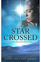 Star Crossed: Women In Love Book One Kindle Edition