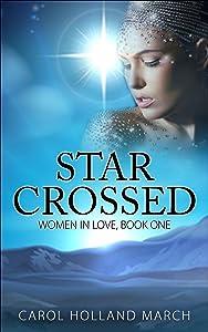 Star Crossed: Women In Love Book One
