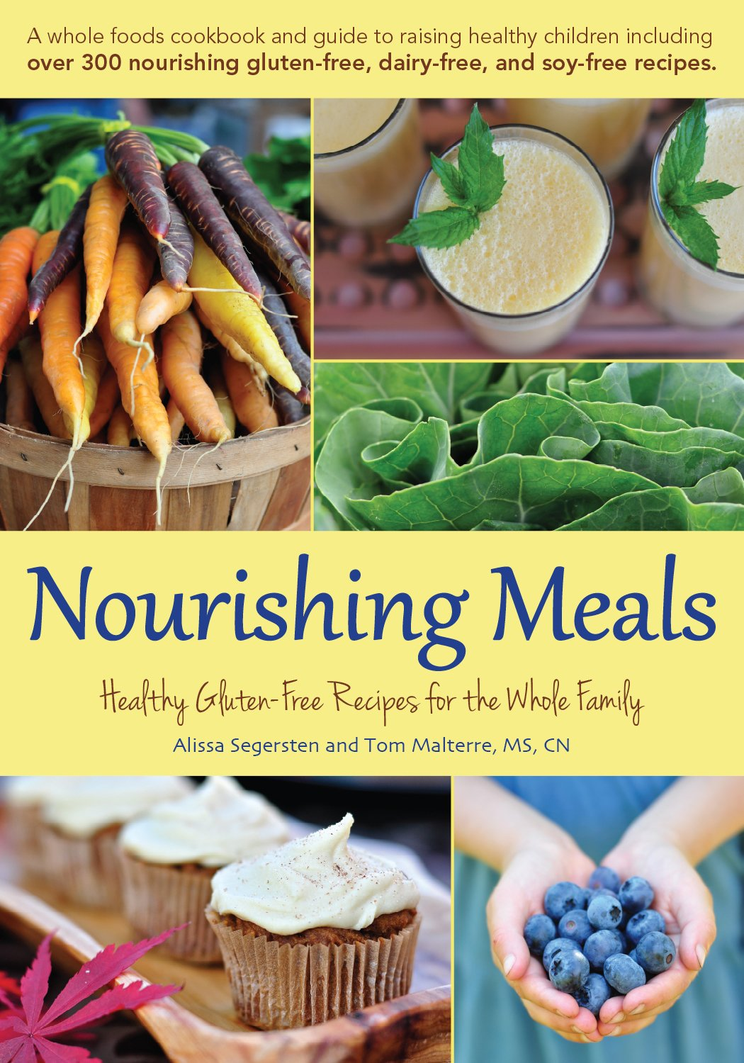 Nourishing meals healthy gluten free recipes for the whole family nourishing meals healthy gluten free recipes for the whole family alissa segersten tom malterre ms cn 9780979885921 amazon books forumfinder Image collections