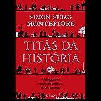 Titãs da história: Os gigantes que mudaram o nosso mundo