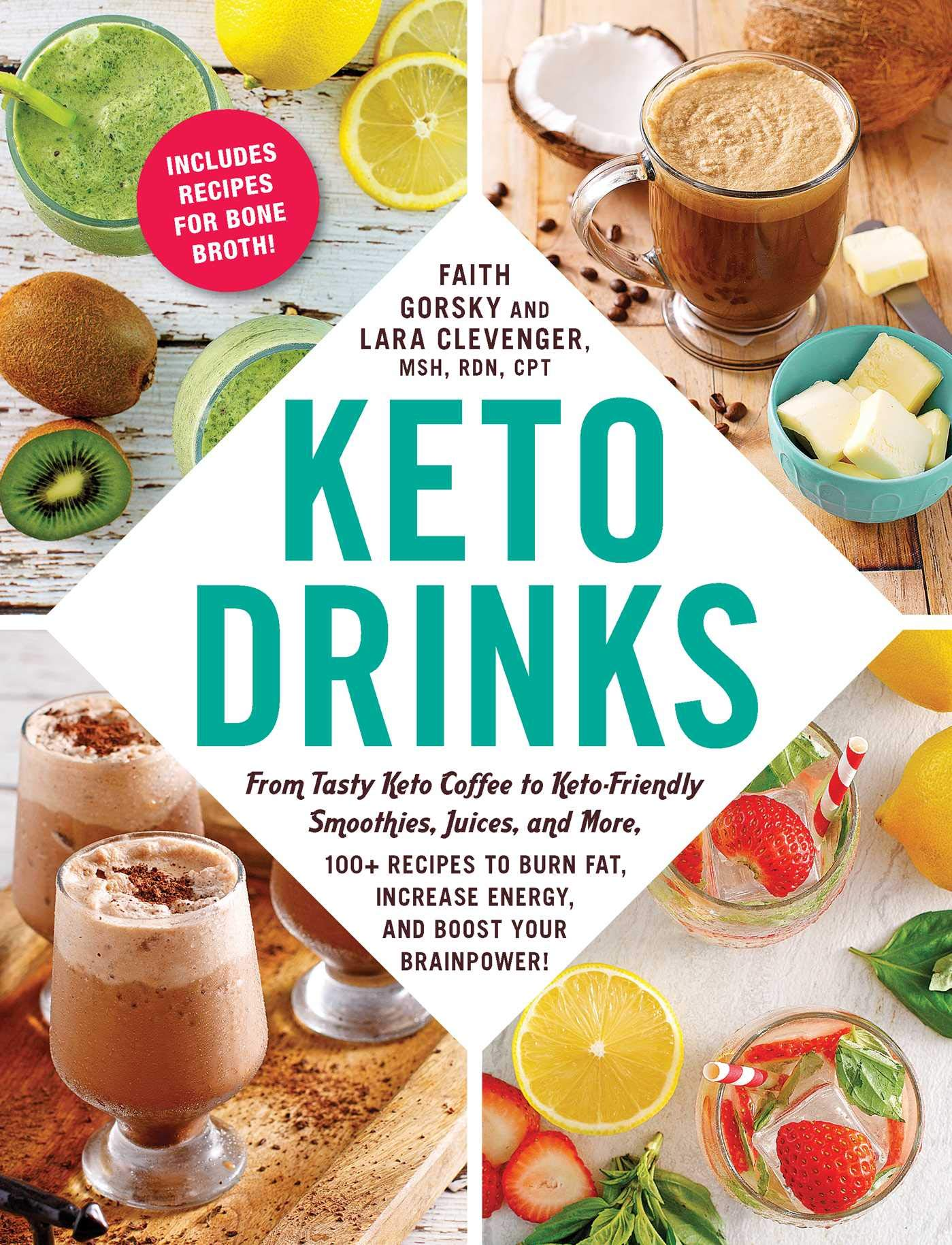 Keto Drinks: From Tasty Keto Coffee to Keto-Friendly Smoothies, Juices, and More, 100+ Recipes to Burn Fat, Increase Energy, and Boost Your Brainpower! 1