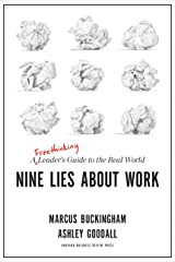 Nine Lies about Work: A Freethinking Leader's Guide to the Real World Hardcover