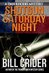 Shotgun Saturday Night - A Dan Rhodes Mystery (Dan Rhodes Mysteries Book 2) Kindle Edition