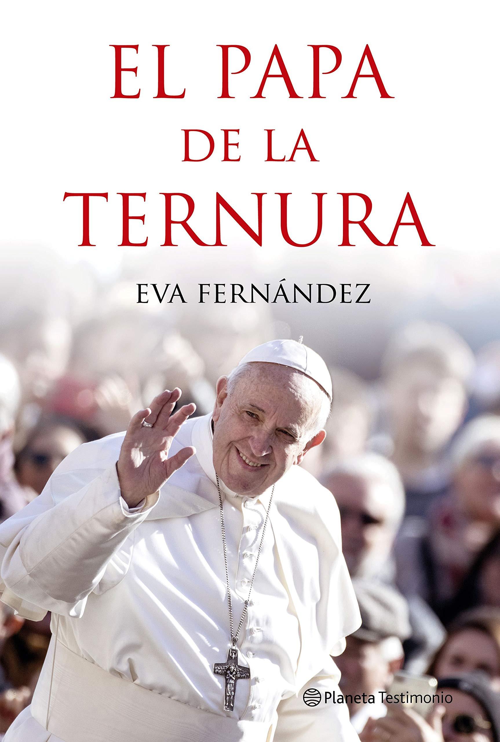El papa de la ternura (Planeta Testimonio)