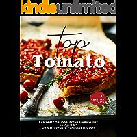 Top Tomato: Celebrate National Fresh Tomato Day on April 6th with 40 Fresh 'n Fabulous Recipes