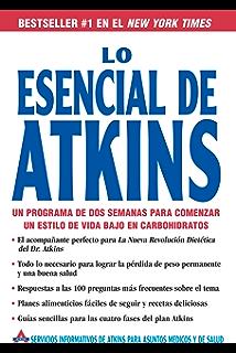Lo Esencial de Atkins: Un programa de dos semanas para comenzar un estilo de vida