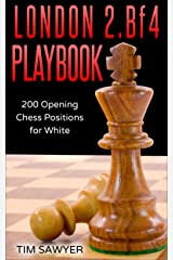 London 2.Bf4 Playbook: 200 Opening Chess Positions for White (Chess Opening Playbook Book 2) Kindle Edition